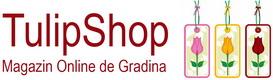 Tulipshop - Magazin online de gradina